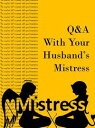 Q&A With Your Husband's Mistress【電子書籍】[ Mistress X ]