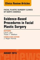 Evidence-Based Procedures in Facial Plastic Surgery, An Issue of Facial Plastic Surgery Clinics of North Ame��