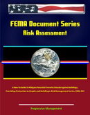 FEMA Document Series: Risk Assessment - A How-To Guide To Mitigate Potential Terrorist Attacks Against Build��