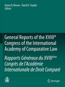 General Reports of the XVIIIth Congress of the International Academy of Comparative Law/Rapports G���n���raux ��
