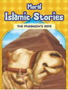 Moral Islamic Stories - The Pharaoh's Wife【電子書籍】[ Portrait Publishing ]