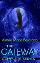 The Gateway Series- Complete Collection【電子書籍】[ Aim?e Marie Bejarano ]