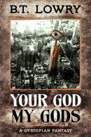 Your God, My Gods