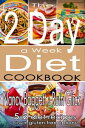 The 2 Day a Week Diet Cookbook5-2 Diet Recipes with Gluten-Free Options