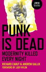Punk Is DeadModernity Killed Every Night[ Richard Cabut ]