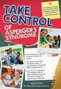 Take Control of Asperger's SyndromeThe Official Strategy Guide for Teens with Asperger's Syndrome and Nonverbal Learning Disorders