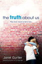 The Truth about Us【電子書籍】[ Janet Gurtler ]