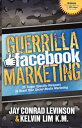 Guerrilla Facebook Marketing25 Target Specific Weapons to Boost your Social Media Marketing【電子書籍】 Jay Conrad Levinson