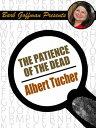 Patience of the Dead【電子書籍】[ Albert Tucher ]