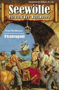 Seew?lfe - Piraten der Weltmeere 134Piratengold【電子書籍】[ Fred McMason ]