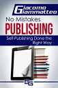 How to Publish an eBookNo Mistakes Publishing, Volume I【電子書籍】[ Giacomo...