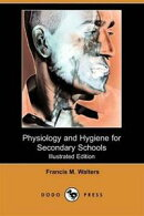Physiology And Hygiene For Secondary Schools