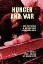 Hunger and WarFood Provisioning in the Soviet Union during World War II【電子書籍】 Brandon M. Schechter