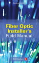 書, 雜誌, 漫畫 - Fiber Optic Installer's Field Manual, Second Edition【電子書籍】[ Bob Chomycz ]