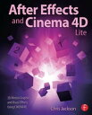 After Effects and Cinema 4D Lite 3D Motion Graphics and Visual Effects Using CINEWARE【電子書籍】 Chris Jackson
