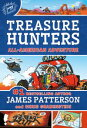 Treasure Hunters: All-American Adventure【電子書籍】[ James Patterson ]