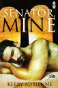 Senator, Mine【電子書籍】[ Kerry Adrienne ]
