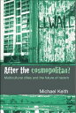 After the Cosmopolitan?Multicultural Cities and the Future of Racism【電...