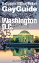 Washington, D.C.: The Stapleton 2016 Long Weekend Gay Guide【電子書籍】[ Jon Stapleton ]