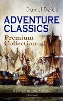 ADVENTURE CLASSICS - Premium Collection: 8 Novels in One Volume (Illustrated)