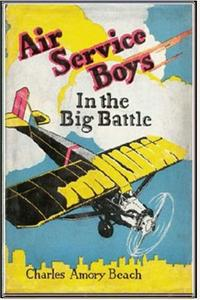 Air Service Boys in the Big Battle【電子書籍】[ Charles Armory Beach ]