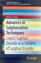 Advances in Sulphonation TechniquesLiquid Sulphur Dioxide as a Solvent...
