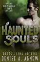 Haunted Souls (Deep Is The Night Trilogy Book 3)Deep Is The Night【電子書籍】[ Denise A. Agnew ]