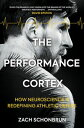The Performance CortexHow Neuroscience is Redefining Athletic Genius