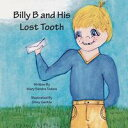 Billy B and His Lost Tooth【電子書籍】[ Mary Sandra Todora ]
