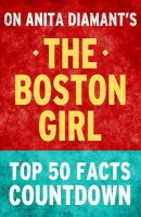 The Boston Girl: Top 50 Facts Countdown