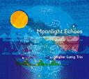【澤野工房 Jazz Collection】MOONLIGHT ECHOES ウォルター・ラング・トリオ【RCP】【クロネコDM便】