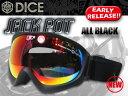 DICE ダイス ゴーグル 15-16 アーリーモデル! JACKPOT カラー ALL BLACK Shadow Mirror-drop/pola gray base シャドーミラー/偏光グレイ 【ダイス ジャックポット】【15-16 スノーボード ゴーグル】