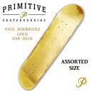 プリミティブ デッキ 【PRIMITIVE DECK】 Paul Rodriguez Gold Bar DECK 7.8/8.0/8.1/8.25 【スケートボード デッキ 正規品】【送料無..