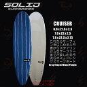 SOLID SURF BOARDS ソリッドサーフボード CRUISER PU サイズ 6.6/7.0/7.6 【サーフィン サーフボード】【日本正規品】
