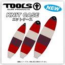TOOLS ツールズ KNIT CASE ニットケース サイズ 5.8/6.0/6.6 【ツールズ ニットケース】【サーフィン ショートボード ファンボード】【..