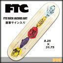 FTC スケート デッキ FTC RICH JACOBS ART DECK サイズ 8.25×31.75 【スケートボード デッキ 】【日本正規品】【あす楽】