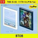 送料無料【2次予約】BTOB - THIS IS US (11THミニアルバム)【6月19日発売予定】【 ビートゥービー 】【CD】【K-POP】【韓国】