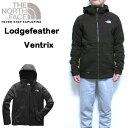 ノースフェイス THE NORTH FACE ジャケット メンズ Lodgefeather Ventrix Jacket スキー 18FW アウター USA S M L XL NF0A3LU3