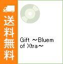 【中古】【2CD+DVD 写真ブックレット付】Gift −Bluem of Xtra− / ブルーム・オブ・ユース