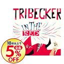 【中古】IN THE RED / TRIBECKER