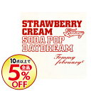 "【中古】Strawberry Cream Soda Pop ""Daydream"" / Tommy february6"