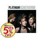 【中古】LOVE FIGHTER / PLATINUM