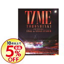 【中古】【Blu−ray】東方神起 LIVE TOUR 2013−TIME−FINAL in NISSAN STADIUM / 東方神起【出演】