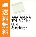 【中古】【Blu−ray】AAA ARENA TOUR 2014−Gold Symphony− / AAA【出演】