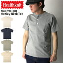 クーポン Healthknit マックス ウエイト ヘンリー Tシャツ スーパーヘビーウエイト