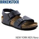 ビルケンシュトック BIRKENSTOCK キッズ サンダル ニューヨーク NEW YORK ビルコフローヌバック 男の子 女の子 子供 子...