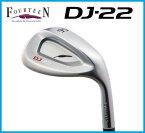FOURTEEN フォーティーン DJ-22 ウェッジ N.S.PRO 950GH HT/Dynamic Gold スチールシャフト