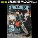 ◆GREASE UP MAGAZINE◆◆Vol.10◆