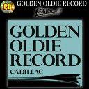 CD◆GOLDEN OLDIE RECORD◆◆CADILLAC◆ゴールデン・オールディー・レコードキャディラックCADI001