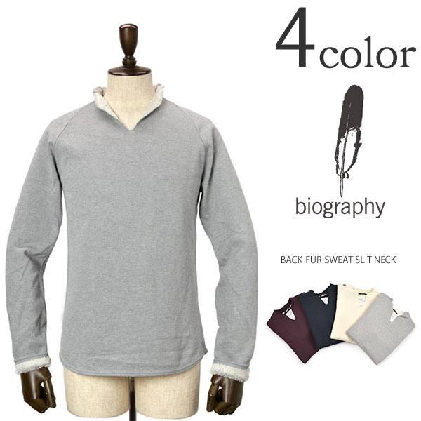 BIOGRAPHY(バイオグラフィー)裏毛スウェット スリットネック / メンズ / BACK FUR SLIT NECK / 日本製